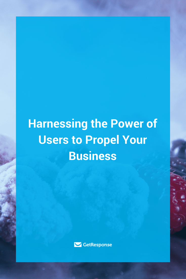 Harnessing the Power of Users to Propel Your Business
